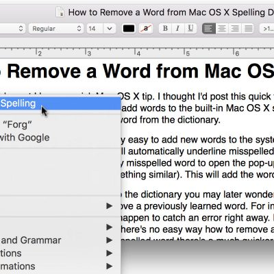 It's easy to add words to the Mac OS X spelling dictionary. However it is sometimes not quite so easy or intuitive how to remove a word from the dictionary.