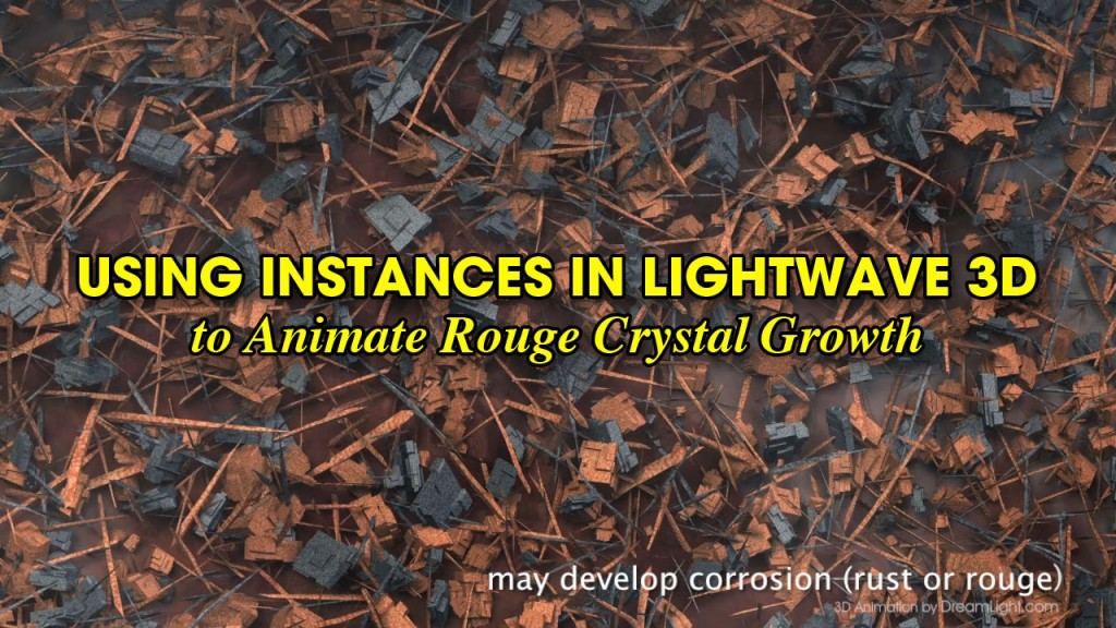 Using Instances in LightWave 3D to Animate Rouge Crystal Growth