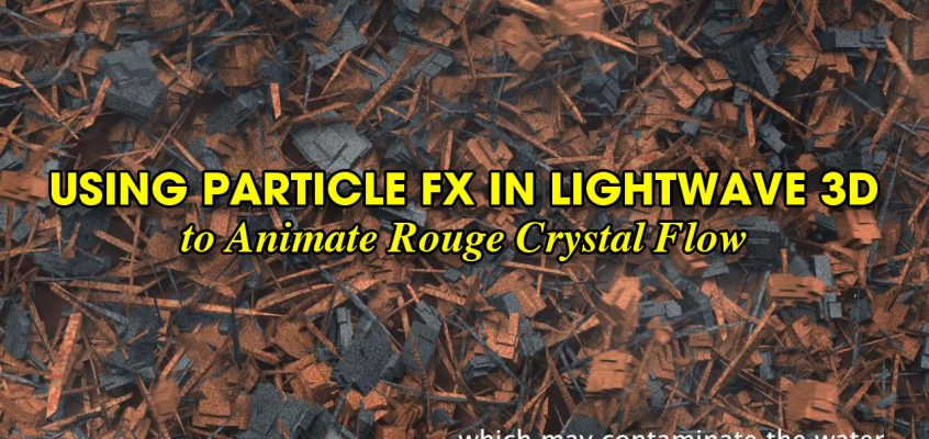 How to Use Particle FX in LightWave 3D to Animate Rouge Crystal Flow