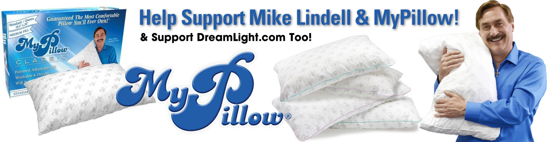 Help Support Mike Lindell & MyPillow and Support DreamLight.com too!