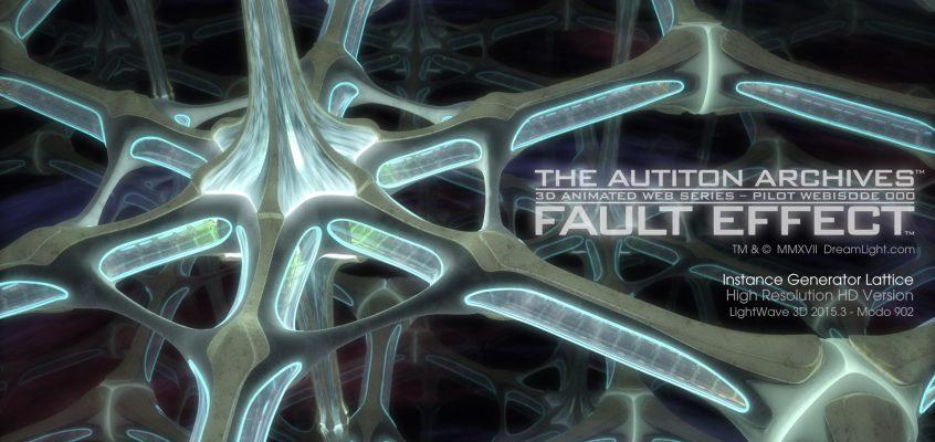 Fault Effect - The Autiton Archives - Pilot Webisode - Instance Generator Lattice