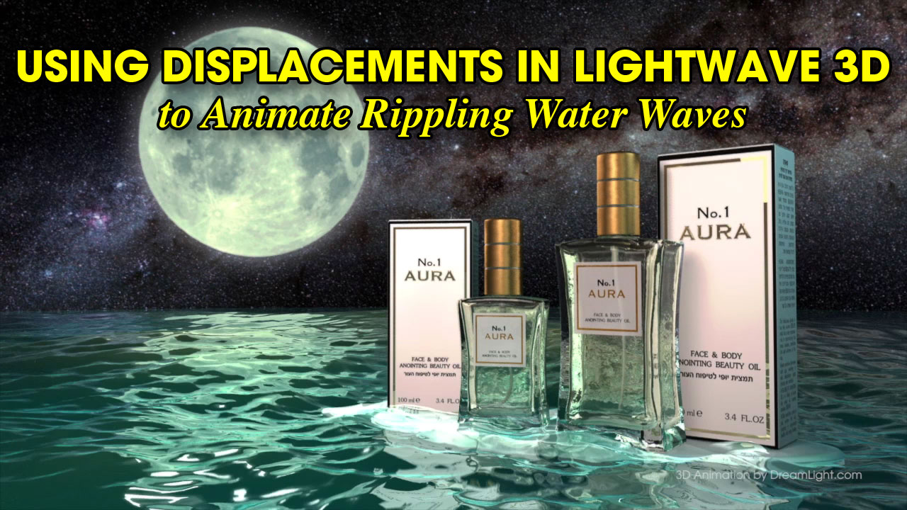 How to Use Displacements in LightWave 3D to Animate Rippling Water Waves